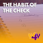 The Habit of the Check